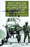 img - for NATO and the Transatlantic Alliance in the 21st Century: The Twenty-Year Crisis book / textbook / text book