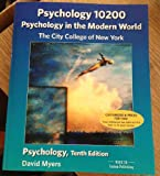 img - for CCNY Psychology in the Modern World. Psychology 10200 10th Edition 2013 David Myers (Psychology 10200 The City College of new York David Myers 10th Edition Customized.) book / textbook / text book