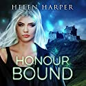 Honour Bound: Highland Magic, Book 2 Audiobook by Helen Harper Narrated by Saskia Maarleveld