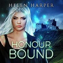 Honour Bound: Highland Magic, Book 2 Audiobook by Helen Harper Narrated by Saskia Maarleveld