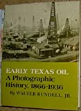img - for Early Texas Oil: A Photographic History, 1866-1936 (The Montague History of Oil Series, No. 1) by Walter Rundell Jr. (1977-06-03) book / textbook / text book
