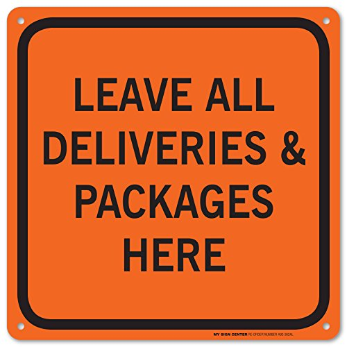 leave-all-deliveries-and-packages-here-laminated-sign-12x12-040-rust-free-aluminum-made-in-usa-uv-pr
