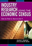 img - for Industry Research Using the Economic Census: How to Find It, How to Use It by Boettcher, Jennifer C., Gaines, Leonard M. (2004) Hardcover book / textbook / text book
