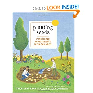 Planting Seeds by Thich Nhat Hahn