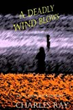A Deadly Wind Blows