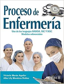 / Nursing Process: Uso de los lenguajes NANDA, NIC y NOC. Modelos