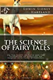 img - for The Science of Fairy Tales: On the Roots of Faith and the Suspension of Disbelief. An Inquiry into Fairy Mythology book / textbook / text book