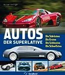 Autos der Superlative: Die St�rksten...