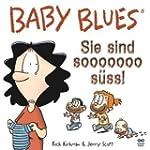 Baby Blues 11: Sie sind sooooooo s��?