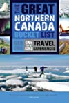 The Great Northern Canada Bucket List...