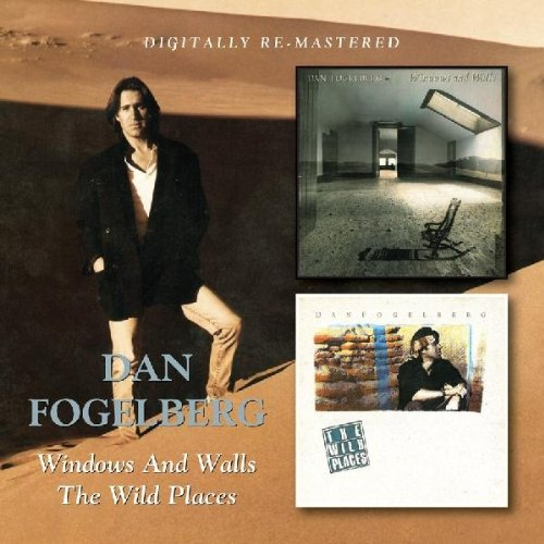 Windows & Walls Wild Places by Dan Fogelberg