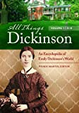 All Things Dickinson [2 volumes]: An Encyclopedia of Emily Dickinsons World