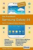 Das Praxisbuch Samsung Galaxy S4 - Teil 2: Fortgeschrittene Nutzung