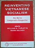 img - for Reinventing Vietnamese Socialism: Doi Moi In Comparative Perspective (Economic, Social, and Cultural Change in Asia and the Pacific) book / textbook / text book