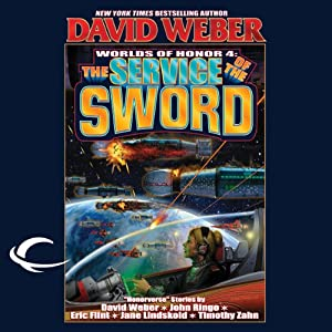 The Service of the Sword: Worlds of Honor #4 | [David Weber, Jane Lindskold, Timothy Zahn, John Ringo, Victor Mitchell, Eric Flint]