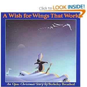 A Wish for Wings That Work: An Opus Christmas Story Berkeley Breathed