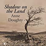 Shadow on the Land | Anne Doughty