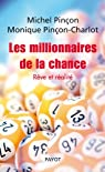 Les Millionnaires de la chance. R�ve et r�alit� par Pin�on
