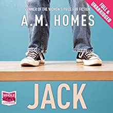 Jack (       UNABRIDGED) by A M Homes Narrated by Thomas Judd