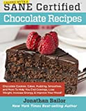 img - for Calorie Myth & SANE Certified Chocolate Recipes: End Cravings, Lose Weight, Increase Energy, Improve Your Mood, Fix Digestion, and Sleep Soundly with ... to the Delicious New Science of SANE Eating book / textbook / text book
