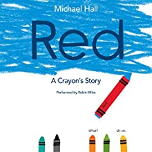 Red: A Crayon's Story (       UNABRIDGED) by Michael Hall Narrated by Robin Miles