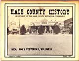 Hale County History (Volume XII 12, Number 3, August 1982) Men: Only Yesterday, Volume II; Lawrence Almon Kerr Story; I.D. McEachern; Reflection on the Life of Lester W. James Sr; Charley McDonald; John McDonald Near Lockney (Quartely of The Hale Counbty, texas, Historical Commission)