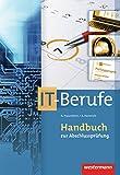 IT-Berufe: Handbuch zur Abschlussprüfung IT-Berufe: 5. Auflage, 2012