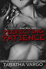 Perfecting Patience (The Blow Hole Boys)