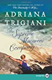 The Supreme Macaroni Company LP: A Novel (Valentine Trilogy) (006229878X) by Trigiani, Adriana
