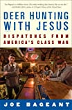 Deer Hunting with Jesus: Dispatches from Americas Class War