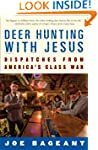 Deer Hunting with Jesus: Dispatches f...