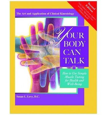 [ Your Body Can Talk: How to Use Simple Muscle Testing for Health and Well Being BY Levy D. C., Susan L. ( Author ) ] { Paperback } 2014 (Your Body Can Talk compare prices)