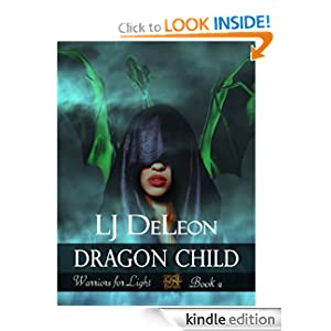 Dragon Child (Warriors For Light, Book 2)