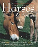 Catherine Austen The Complete Illustrated Encyclopedia of Horses & Ponies: Authoritative Reference Care and ID Manual