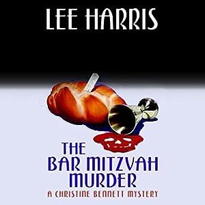 The Bar Mitzvah Murder: A Christine Bennett Mystery | [Lee Harris]