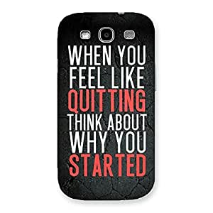 AJAY ENTERPRISES Extant Why You Start Back Case Cover for Galaxy S3