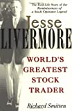 Jesse Livermore: World's Greatest Stock Trader (0471023264) by Richard Smitten