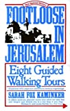 img - for Footloose in Jerusalem: Eight Guided Walking Tours book / textbook / text book
