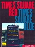 Times Square Red, Times Square Blue (Sexual Cultures) (0814719198) by Samuel R. Delany