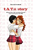 img - for t.A.T.u. story: Reconstruction of the rise and fall of the most controversial Pop duo of the 2000s book / textbook / text book