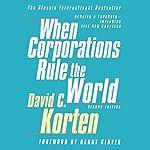 When Corporations Rule the World, Second Edition | David C. Korten