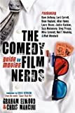 img - for The Comedy Film Nerds Guide to Movies: Featuring Dave Anthony, Lord Carrett, Dean Haglund, Allan Havey, Laura House, Jackie Kashian, Suzy Nakamura, Greg ... Schmidt, Neil T. Weakley, and Matt Weinhold book / textbook / text book