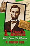 img - for A Lincoln: His Last 24 Hours book / textbook / text book