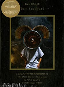 Darkside, A Play for Radio by Tom Stoppard, Incorporating The Dark Side of the Moon by Pink Floyd