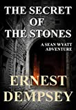 The Secret of the Stones (An Mystery Suspense Thriller, Book 1) (The Lost Chambers Trilogy)