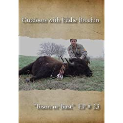 "Outdoors with Eddie Brochin - ""Bison or Bust"""