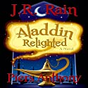 Aladdin Relighted: Aladdin Trilogy, Book 1 (       UNABRIDGED) by J.R. Rain, Piers Anthony Narrated by Paul Licameli