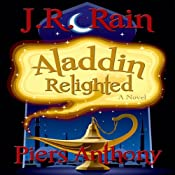 Aladdin Relighted: Aladdin Trilogy, Book 1 | [J. R. Rain, Piers Anthony]