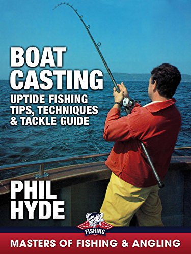 Boat Casting: Uptide Fishing Tips, Techniques & Tackle Guide