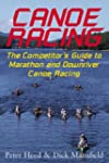 Canoe Racing: The Competitor's Guide...
